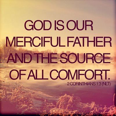 God Is Our Merciful Father And The Source Of All Comfort Quotes