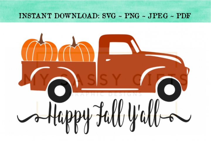 Happy Fall Yall Pumpkin Farm Red Truck Svg Design My Sassy Gifts Graphic Designs Crafters Other Happy Fall Red Truck Happy Fall Y All