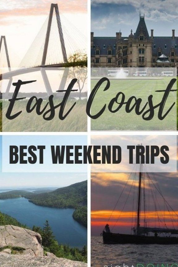 There S Enough Variety In These 12 Places To Visit On The East Coast That You Ll Find Something For Ever In 2020 Best Weekend Trips Romantic Vacations Outdoor Vacation