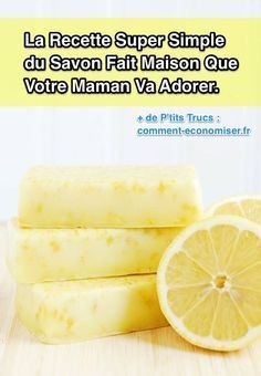 la recette facile du savon au citron fait maison produits de beaut pinterest savon fait. Black Bedroom Furniture Sets. Home Design Ideas