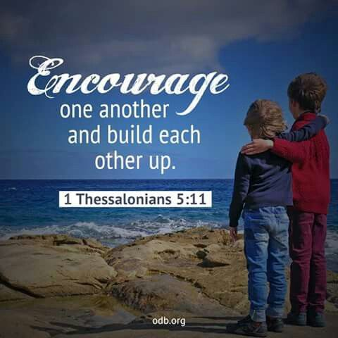 Encouragement is like constructing a building.