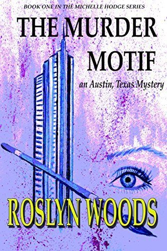 The Murder Motif: an Austin, Texas mystery (the Michelle Hodge Series Book 1) by Roslyn Woods, http://www.amazon.com/dp/B00NYISCY6/ref=cm_sw_r_pi_dp_a6zoub0JBVFP1