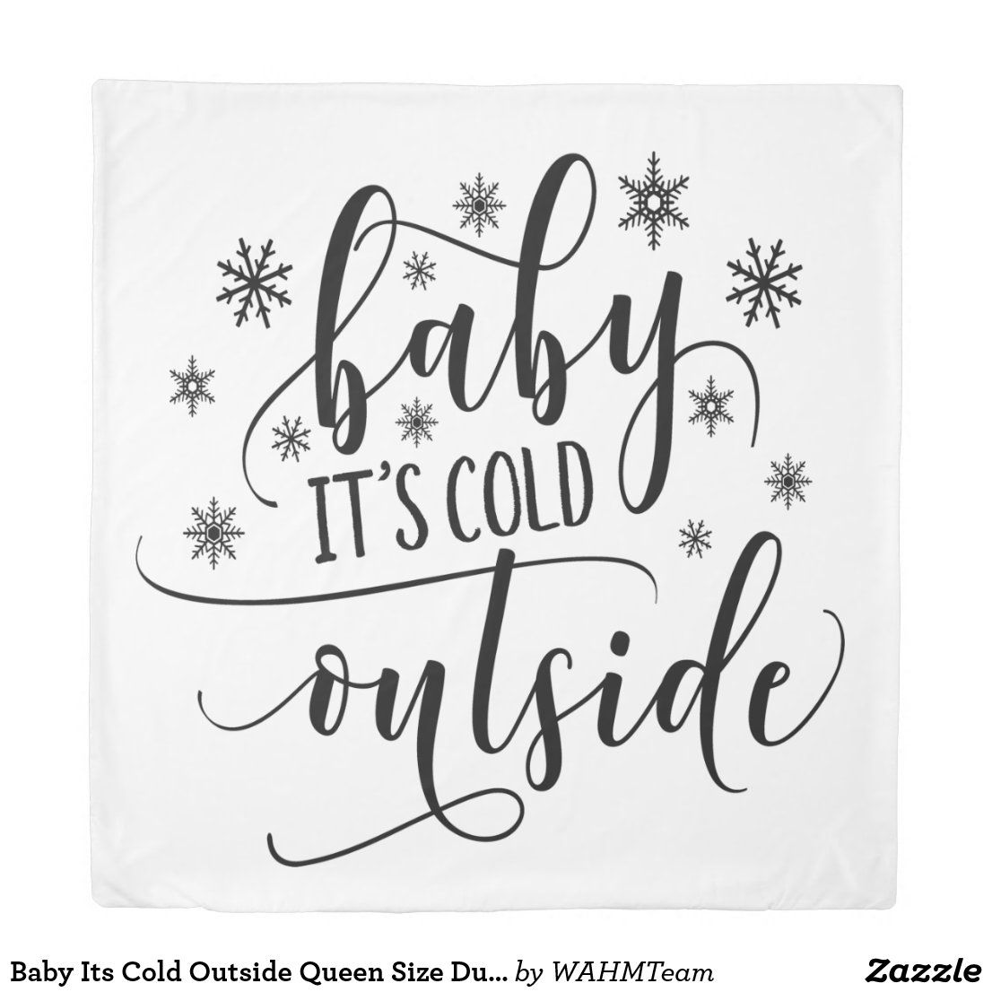 Baby Its Cold Outside Queen Size Duvet Cover Bed Zazzle Com In 2021 Baby Cold Metallic Tattoo Temporary Rubber Stamps Diy