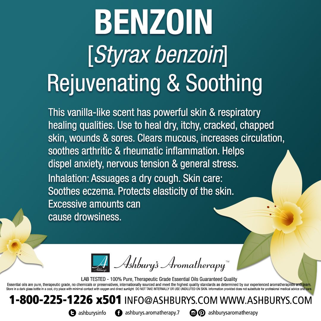 BENZOIN [Styrax benzoin] Rejuvenating & Soothing This vanilla-like