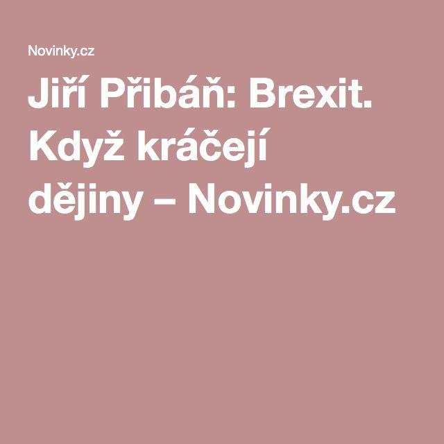 Jiří Přibáň: Brexit. Když kráčejí dějiny– Novinky.cz