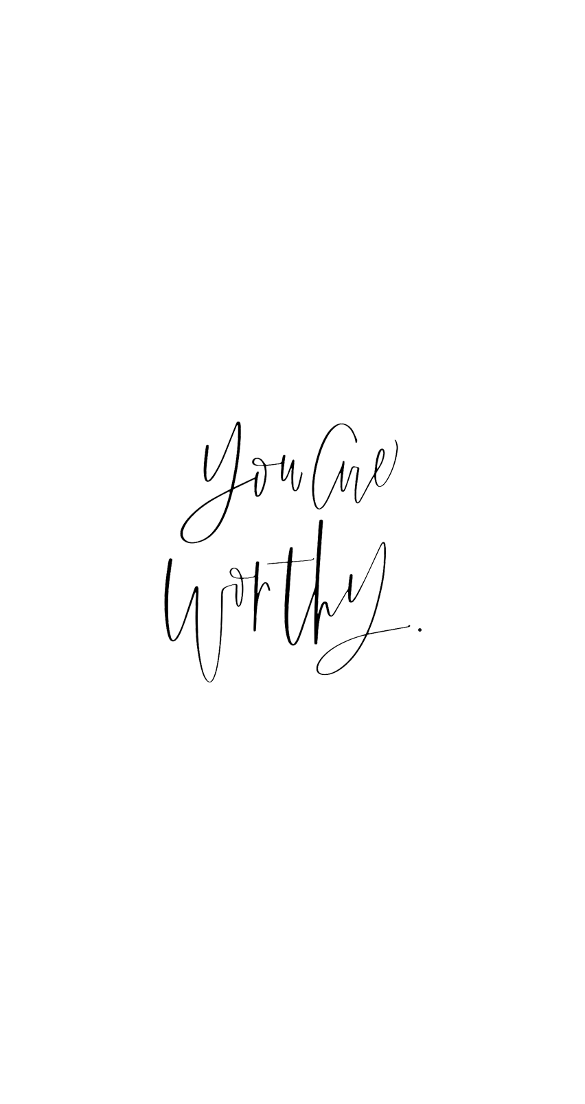 You Are Worthy — Jennifer Diaz  Quote backgrounds, White