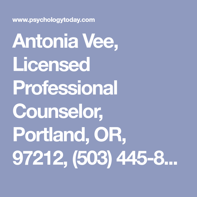 Antonia Vee Licensed Professional Counselor Portland Or 97212
