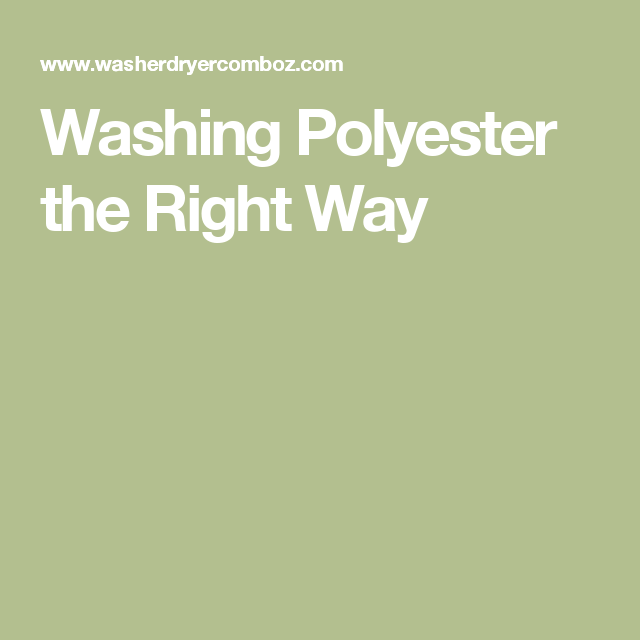 Washing polyester the right way house wife pinterest dry thats why they use dry cleaning services for doing their laundry however cleaning your clothes by yourself is solutioingenieria Image collections