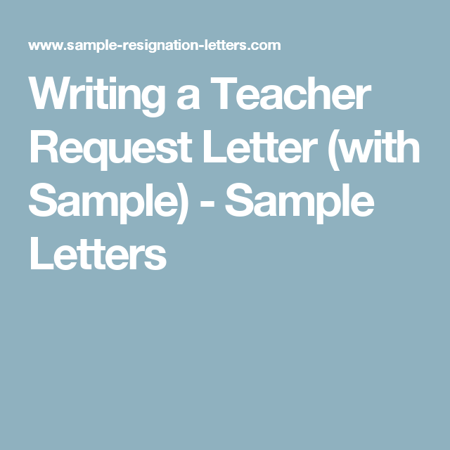 Writing a classroom placement letter or teacher request | letter.