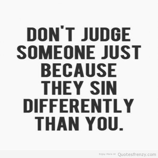 Quotes About Judging Fascinating Sinspartyjudgingquotes 612×612  Some Good Ol Sayins