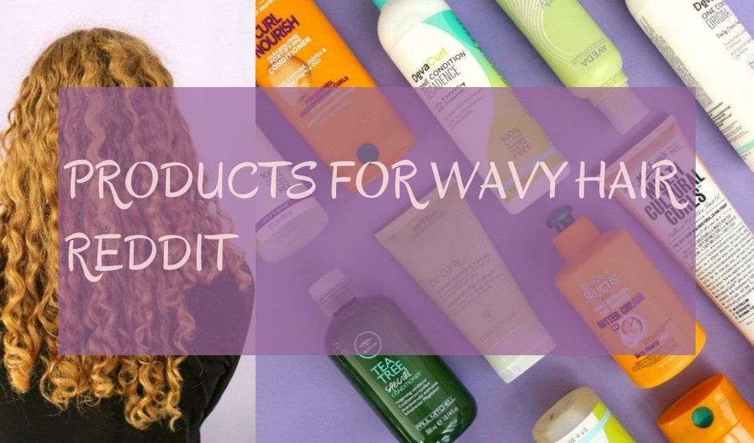 Products For Wavy Hair Reddit Wavy Hair Produkte Fur Welliges Haar Reddit Products Wavy Hair Reddit Haircut Places Gentle Cleanser Wavy Hair
