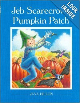 Jeb Scarecrow's Pumpkin Patch: Jana Dillon: 0046442575782: Amazon.com: Books