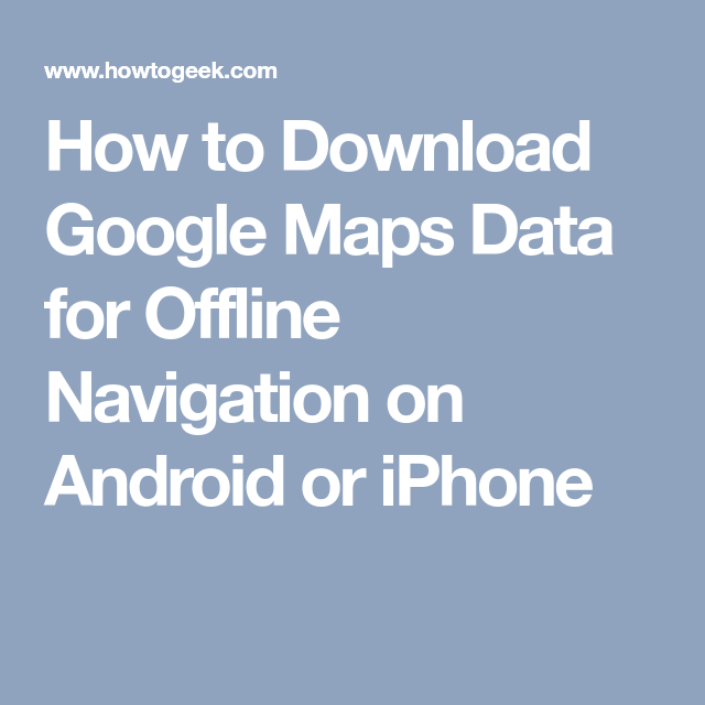 How to Download Google Maps Data for Offline Navigation on Android Google Maps Android Offline Navigation Download on google sync android, google docs offline android, google chrome search, google maps android icon, city maps 2go android,
