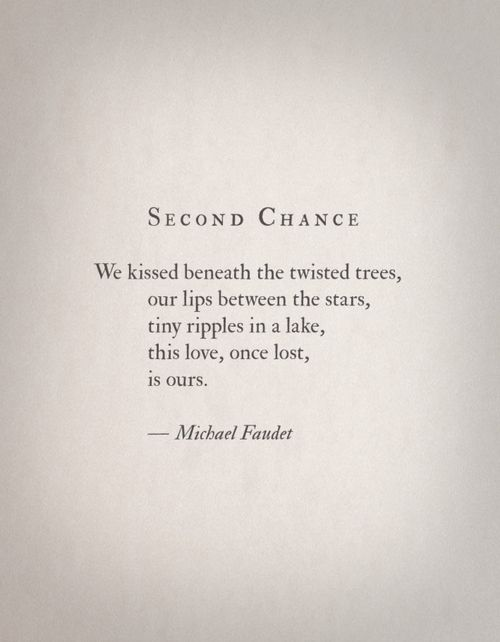 Second Chance Quote Chance Quotes Sweet Love Quotes Michael Faudet