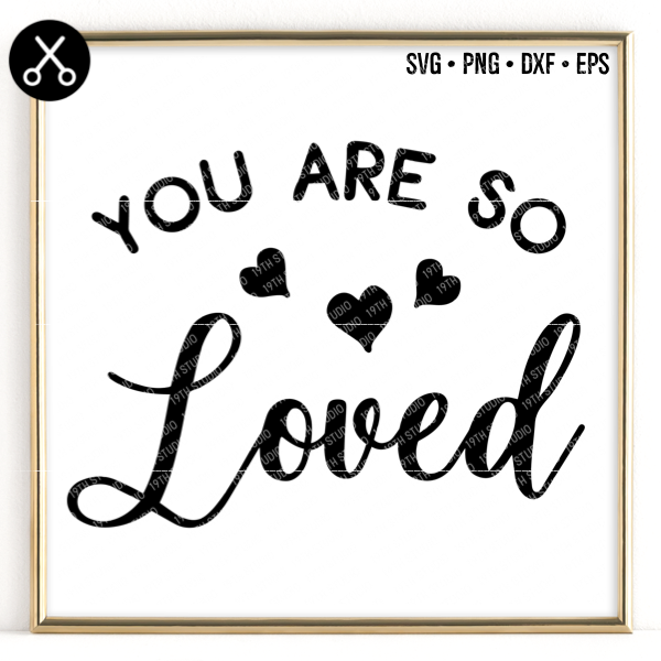 Download You Are so Loved SVG | How to plan, Svg file
