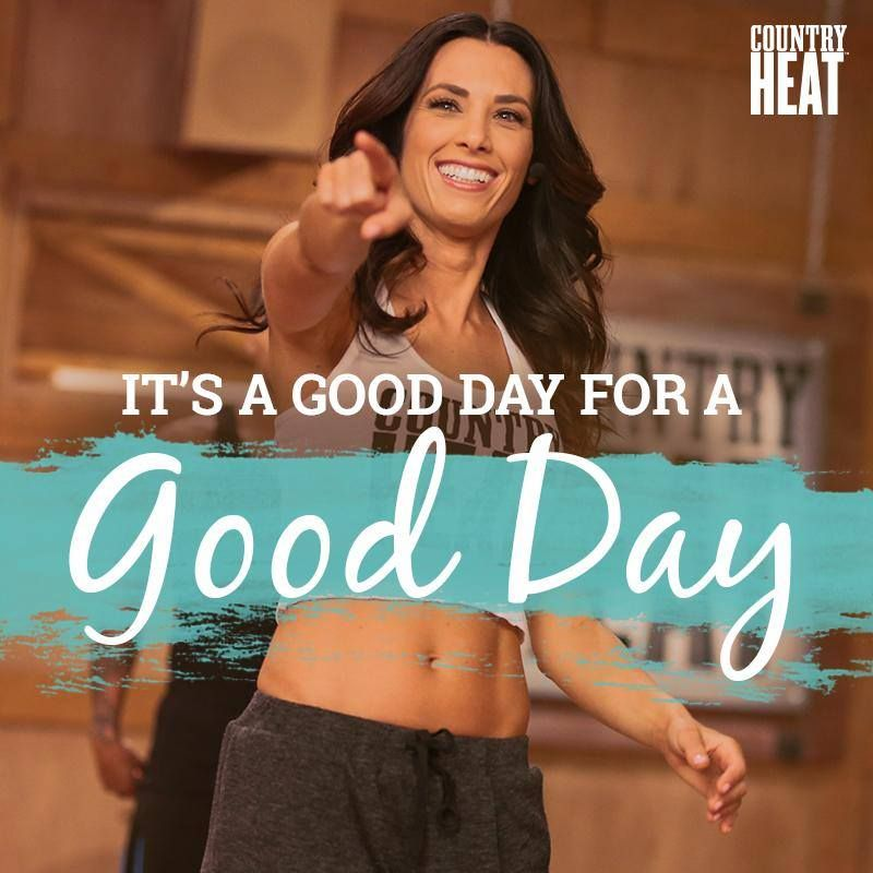 And why not make EVERY DAY a good one?!  Country Heat dance workout definitely makes my day a good one!  Burning lots of calories while boot scootin' to my favorite country music.