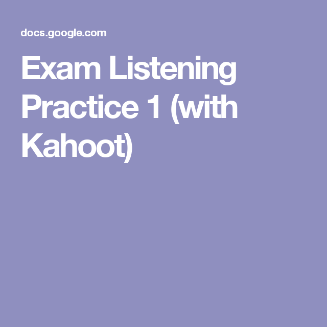 Exam Listening Practice 1 (with Kahoot)