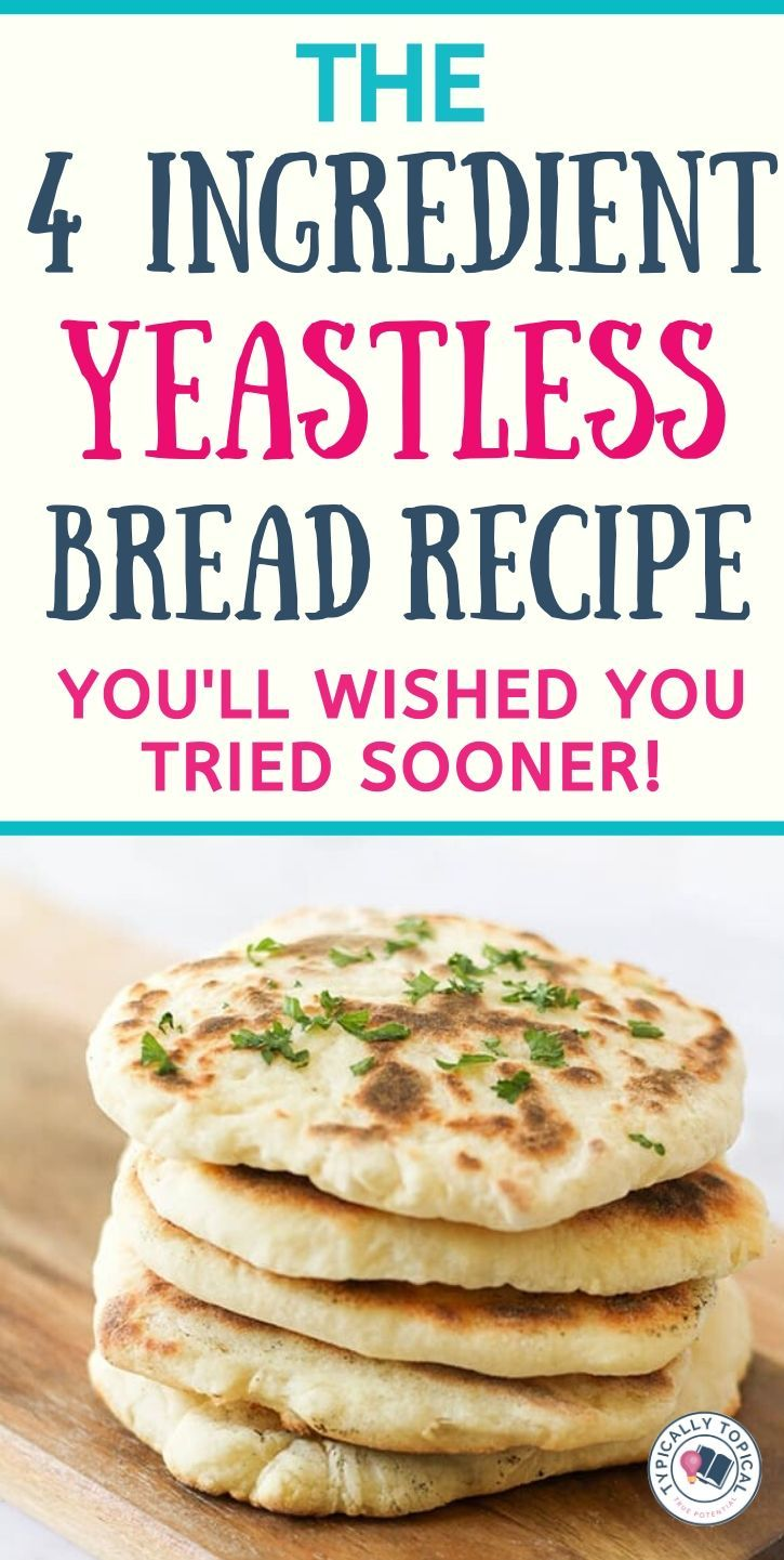 The 4-Ingredient No Yeast Bread Recipe You'll Wish You ...