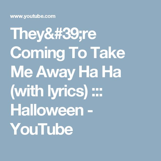 they re coming to take me away ha ha with lyrics halloween