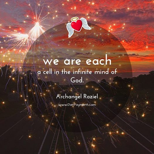 We Are Each A Cell In The Infinite Mind Of God Archangel Raziel