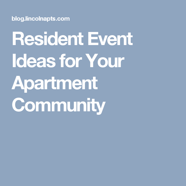 Apartment Community: Resident Event Ideas For Your Apartment Community