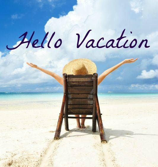 Image result for vacation week; we're on vacation; see you in a week!; hello vacation