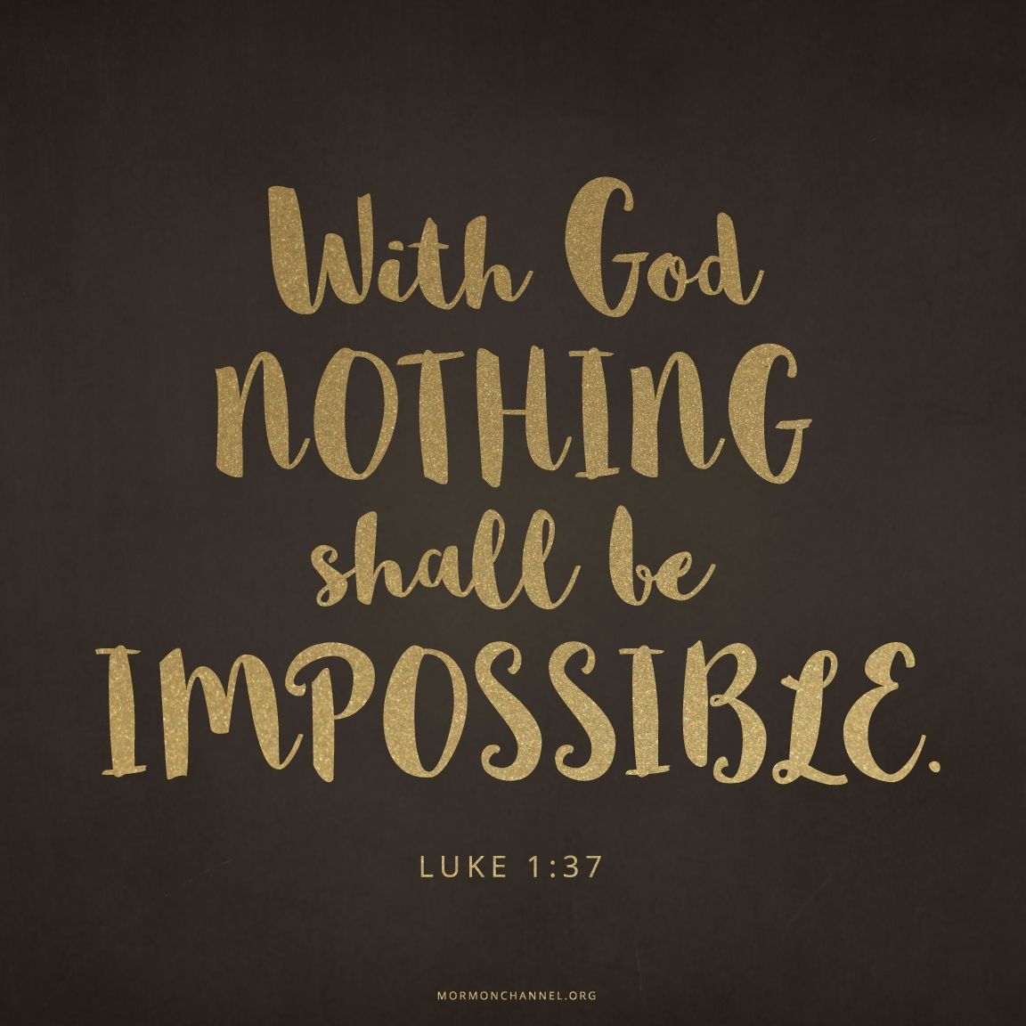 With God Nothing Is Impossible Inspirational Quotes God Lds
