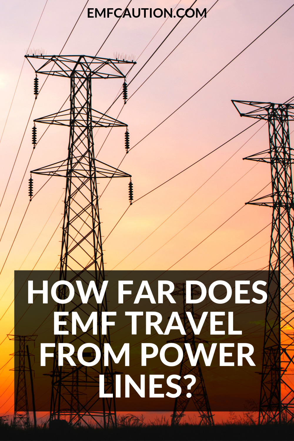 How Far Does Emf Travel From Power Lines