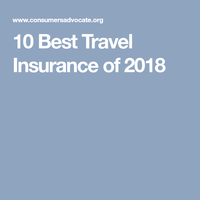 10 Best Travel Insurance Of 2018 Best Travel Insurance Travel