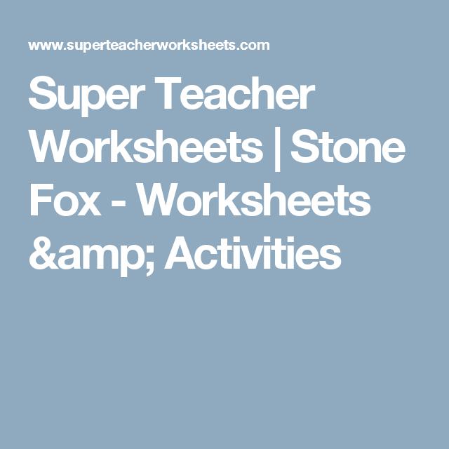 Super Teacher Worksheets | Stone Fox - Worksheets & Activities ...