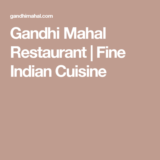 Gandhi Mahal Restaurant Fine Indian Cuisine Minneapolis Mn Indian Cuisine Restaurant Cuisine
