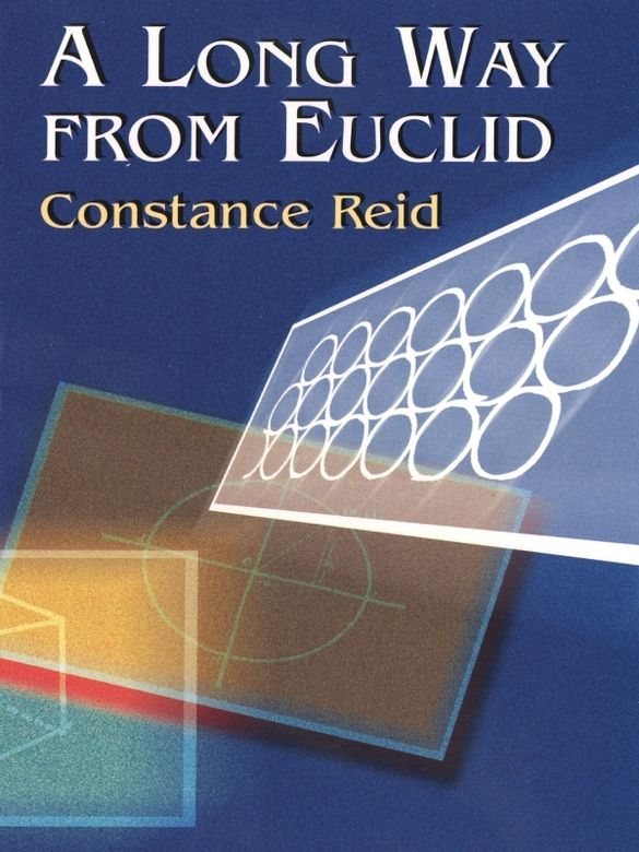 A Long Way From Euclid By Constance Reid Mathematics Has Come A Long Way Indeed In The Last 2 000 Years And Th Plane Geometry Mathematics Elementary Algebra