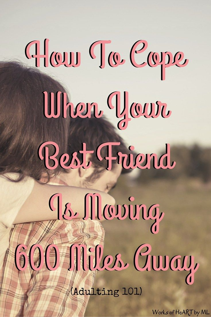 When Your Best Friend Moves Away- How To Cope | Friends ...