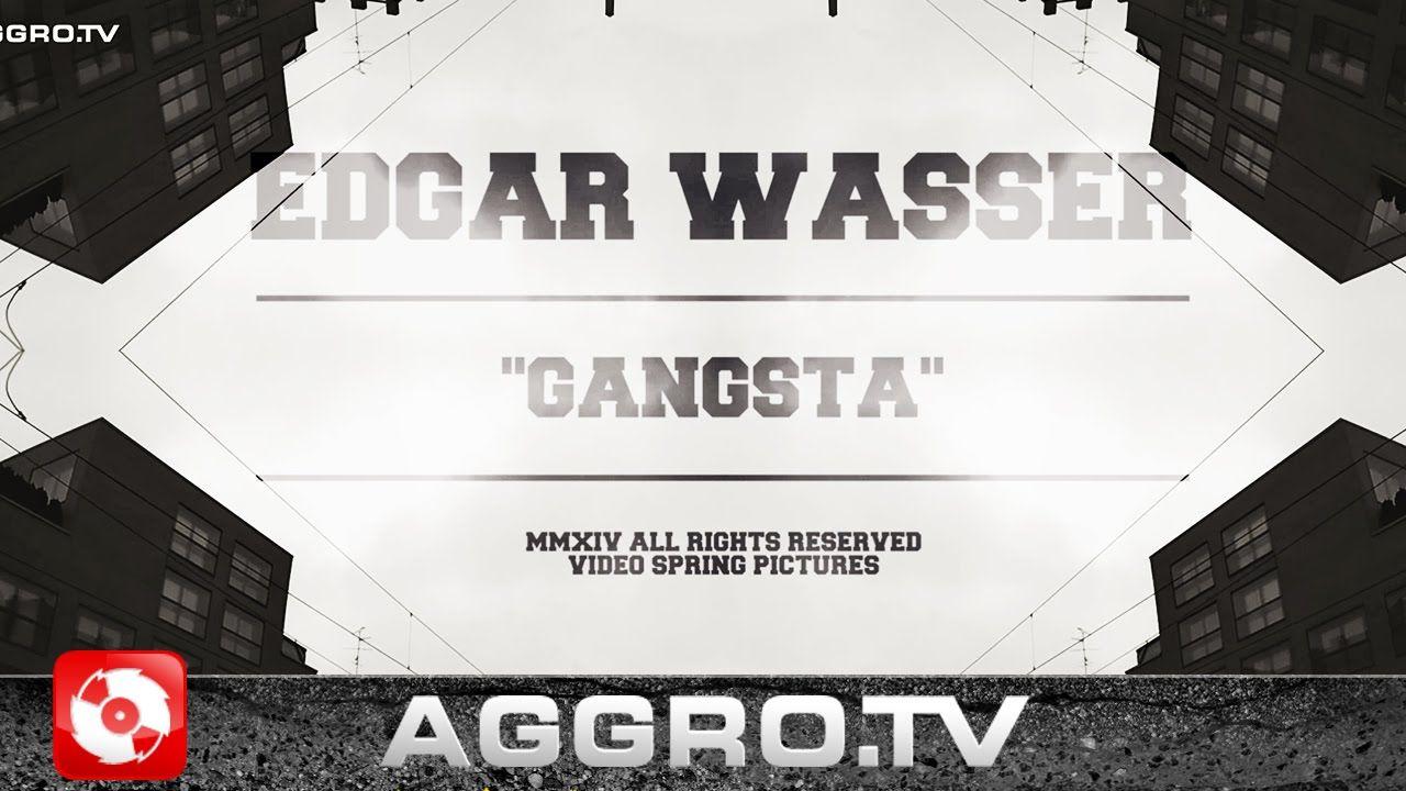 EDGAR WASSER - GANGSTA (OFFICIAL HD VERSION AGGROTV)