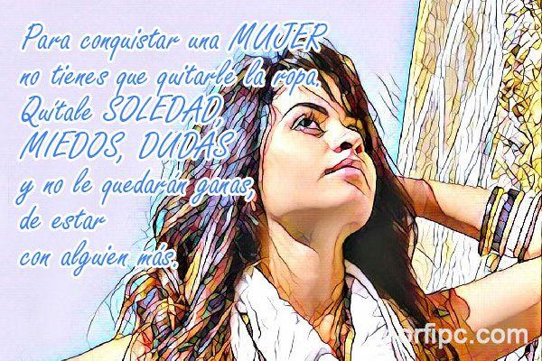 Imagenes De Soledad De Mujeres: Frases Para Las Mujeres, Que Admiro, Valoro Y Respeto