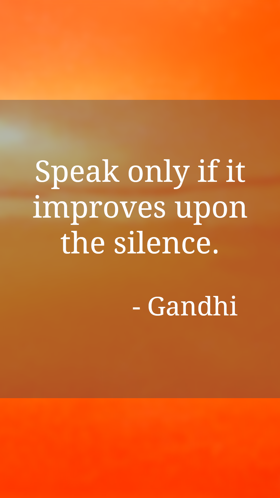 Speak Only If It Improves Upon The Silence Gandhi Quotes And