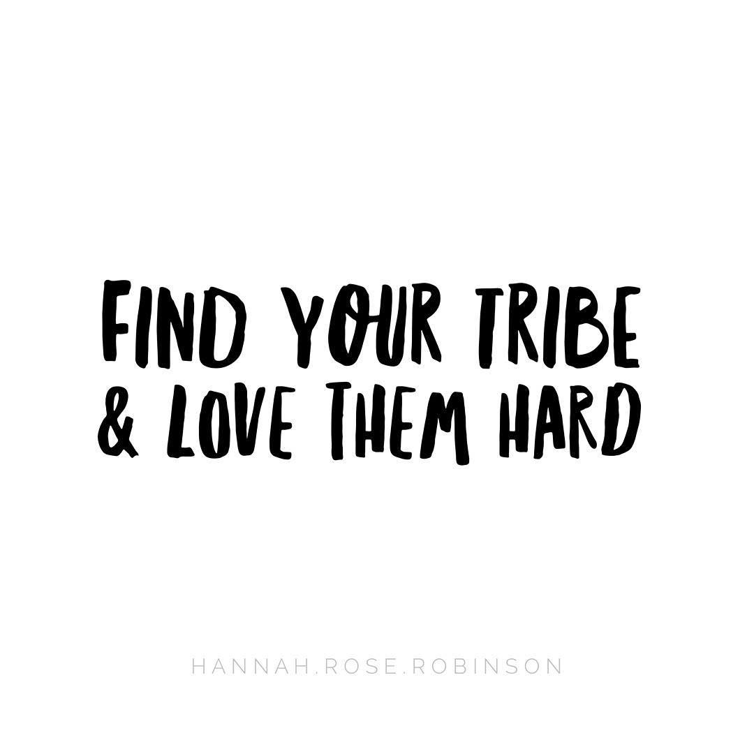 Download find your tribe and love them hard inspirational | quotes ...