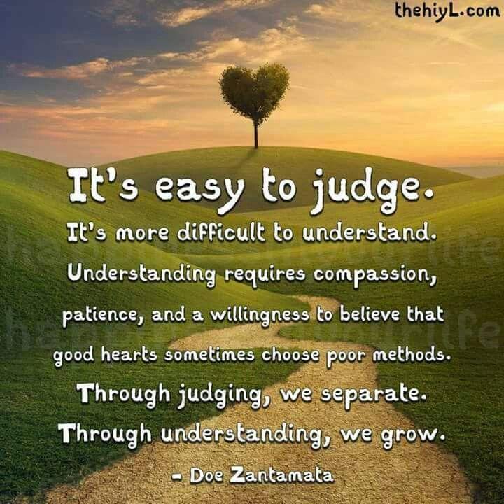 Judgement vs Understanding.... Inspirational quotes