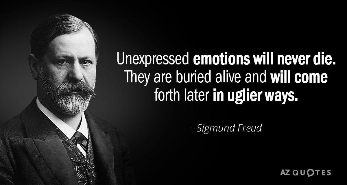 Unexpressed Emotions Will Never Die Sigmund Freud 1200 640 Quotesporn Sigmund Freud Freud Quotes Freud Psychology
