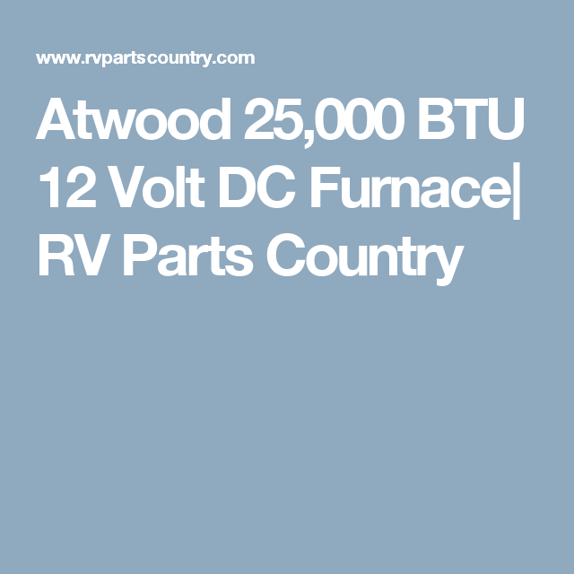 Atwood 25 000 Btu 12 Volt Dc Furnace 32675 Rv Parts Recreational Vehicles Country