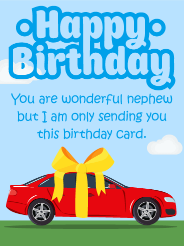 Amazing Birthday Gift Card For Nephew Sure Youd Love To Send The Red Hot Rod Convertible Your But This Funny Will Have Do
