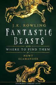 Fantastic Beasts And Where To Find Them Ebook By J K Rowling Newt Scamander Koboopenup Readmore Ebo Hogwarts Library Fantastic Beasts Book Fantastic Beasts
