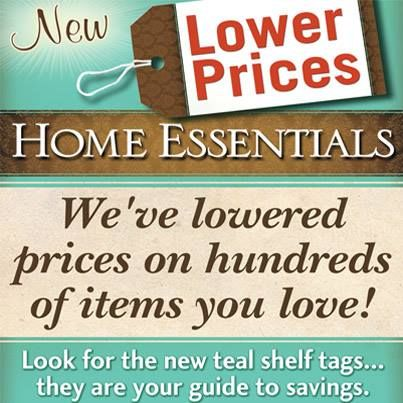 HOW LOW CAN WE GET? Lots of our new HOME ESSENTIALS everyday prices are NOW EVEN LOWER than before! TIDE Liquid Laundry Detergent (100 oz jug) is only 12.99, as are BOUNTY Giant Paper Towels (8 roll package) & CHARMIN ULTRA Bath Tissue (9 Mega Rolls or 18 Double Rolls). From Clorox to Cascade, Prilosec to Puffs, come in & check us out. (Select varieties & sizes of these & more.)