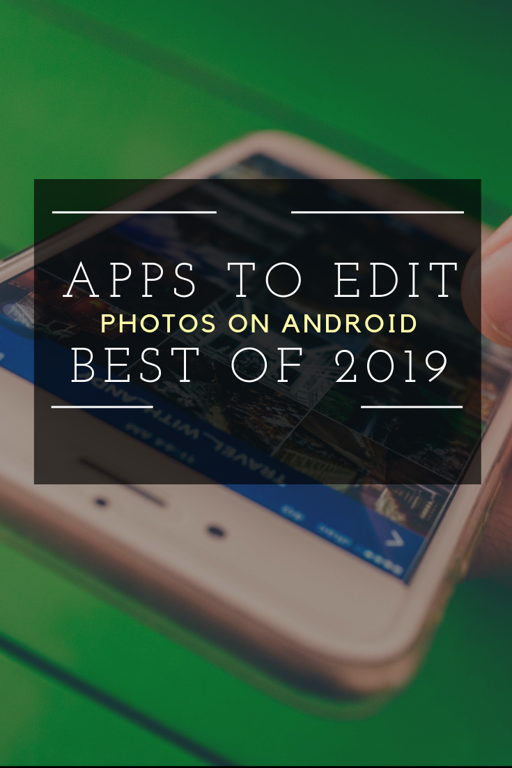 10 Best Android Photo Editor Apps In 2019 Good photo