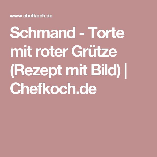 Schmand - Torte mit roter Grütze (Rezept mit Bild) | Chefkoch.de