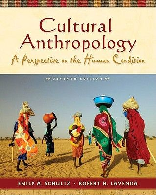 Cultural Anthropology By Schultz Emily A Lavenda Robert H Anthropology Anthropology Books Culture