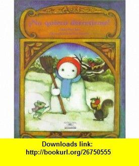 No Quiero Derretirme! / I Dont Want ot Melt! (Cuentos Para Todo El Ano / Stories the Year round) (Cuentos Para Todo el Ano (Little )) (Spanish Edition) (9781581051841) Alma Flor Ada, Vivi Escriva , ISBN-10: 1581051840  , ISBN-13: 978-1581051841 ,  , tutorials , pdf , ebook , torrent , downloads , rapidshare , filesonic , hotfile , megaupload , fileserve