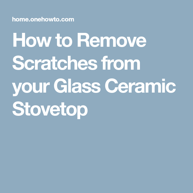 How To Remove Scratches From Your Gl Ceramic Stovetop Tile Cleaner Wood Floor