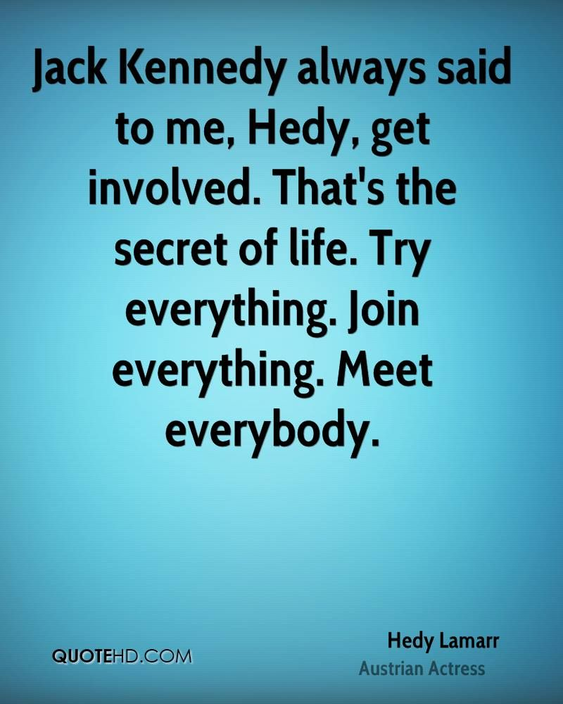Hedy Lamarr Quotes   Hedy Lamarr Quotes Jack Kennedy S Advice Seize Life Be Word