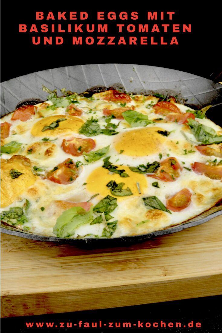 Baked Eggs mit Basilikum Tomaten und Mozzarella - Zu Faul Zum Kochen ?
